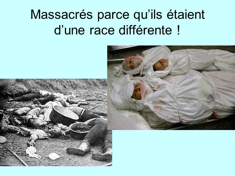 Massacrés parce quils étaient dune race différente !