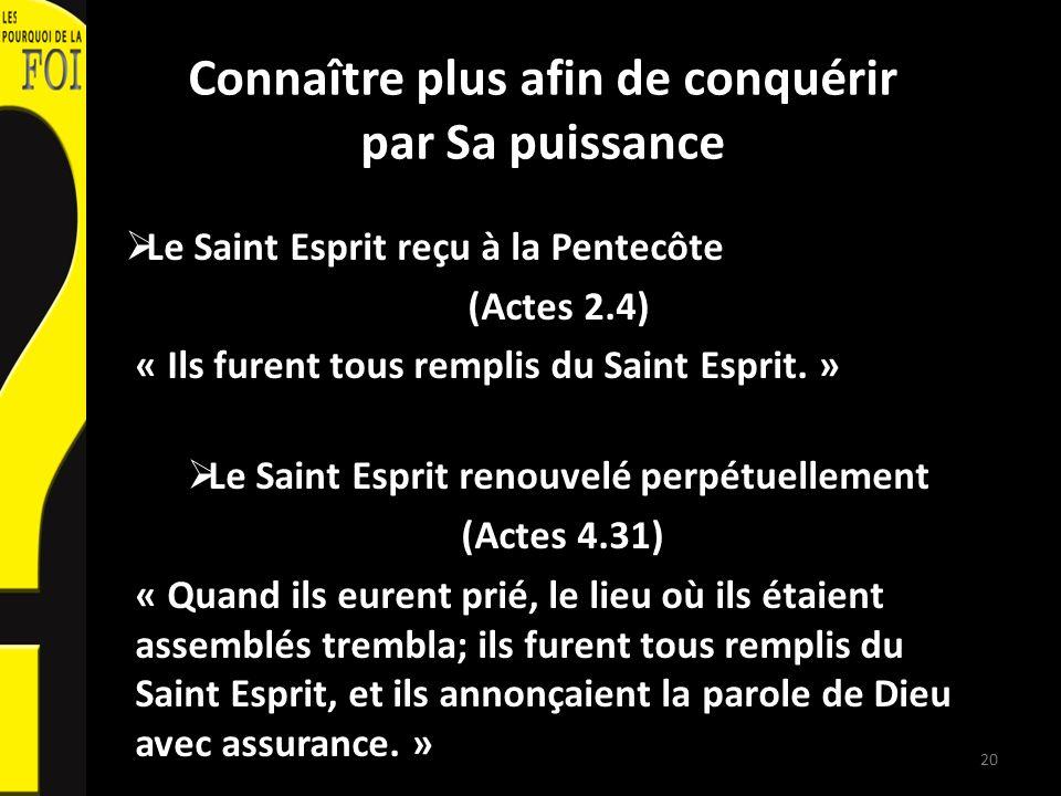 Connaître plus afin de conquérir par Sa puissance Le Saint Esprit reçu à la Pentecôte (Actes 2.4) « Ils furent tous remplis du Saint Esprit.