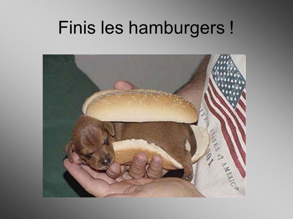 Finis les hamburgers !