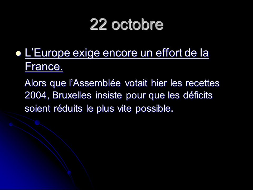 22 octobre LEurope exige encore un effort de la France.