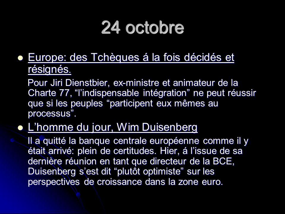24 octobre Europe: des Tchèques á la fois décidés et résignés.