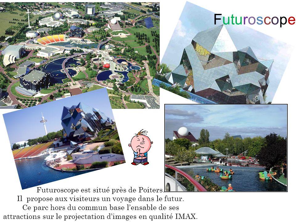 Futuroscope est situé près de Poiters. Il propose aux visiteurs un voyage dans le futur.