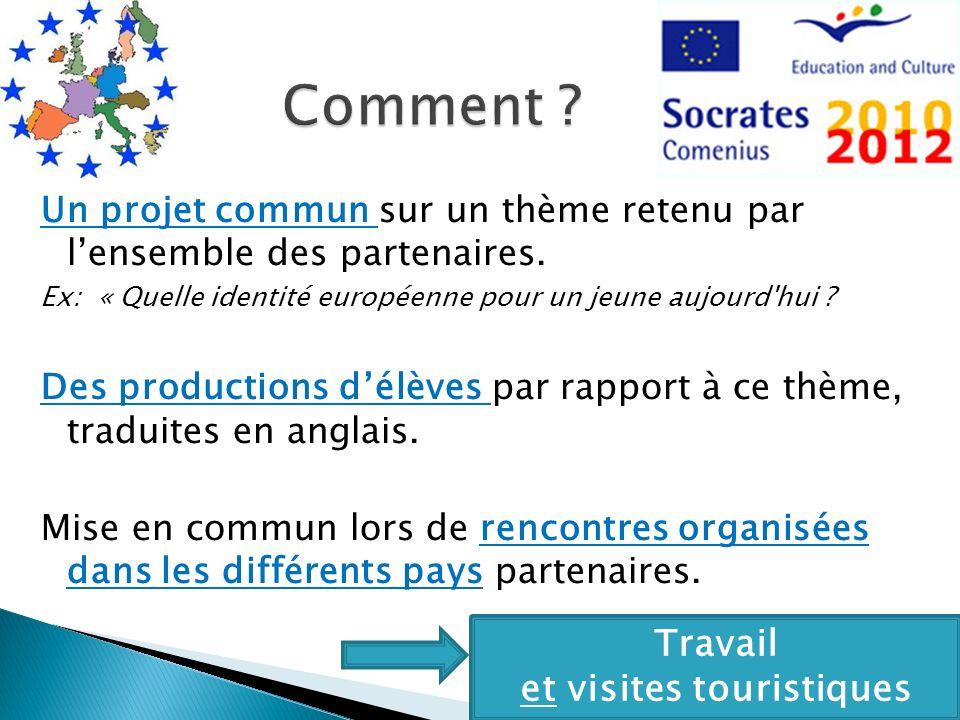 Un projet commun sur un thème retenu par lensemble des partenaires. Ex: « Quelle identité européenne pour un jeune aujourd'hui ? Des productions délèv