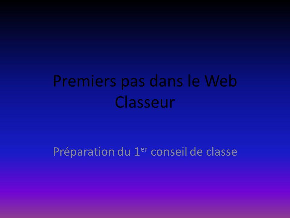 Premiers pas dans le Web Classeur Préparation du 1 er conseil de classe