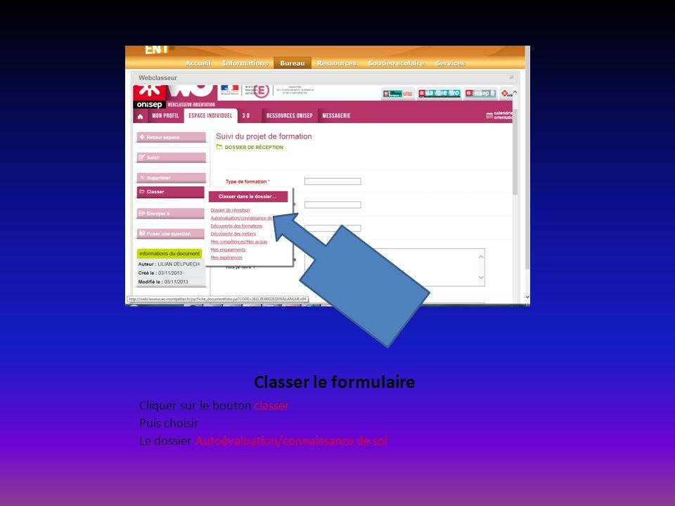 Classer le formulaire Cliquer sur le bouton classer Puis choisir Le dossier Autoévaluation/connaissance de soi