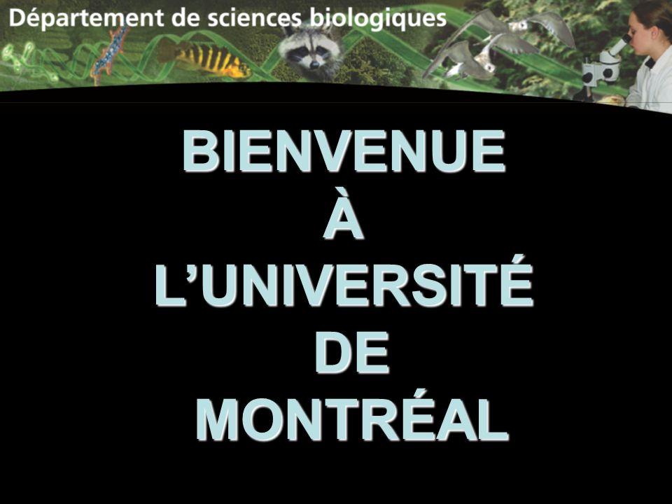 BIENVENUEÀLUNIVERSITÉ DE DE MONTRÉAL MONTRÉAL