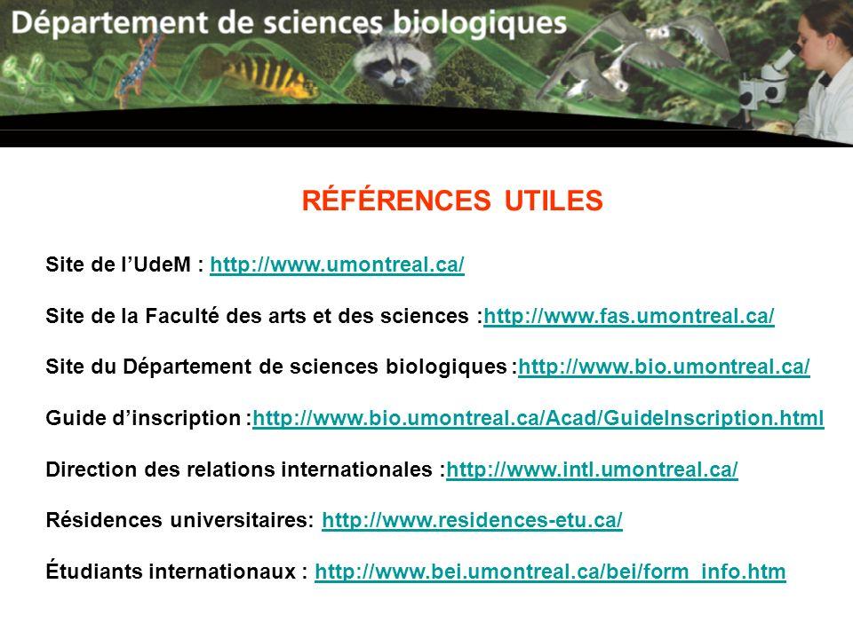 RÉFÉRENCES UTILES Site de lUdeM : http://www.umontreal.ca/http://www.umontreal.ca/ Site de la Faculté des arts et des sciences :http://www.fas.umontre