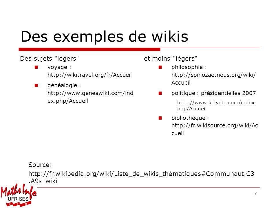 8 Fonctionnalités dun wiki Visualisation du contenu Modification du contenu (édition) On peut modifier, ajouter, supprimer et mettre en forme du texte, des liens, des images, etc.