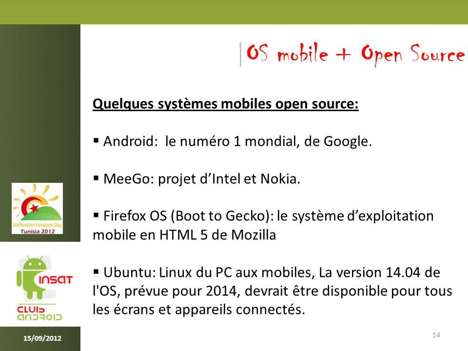 14 Quelques systèmes mobiles open source: Android: le numéro 1 mondial, de Google.