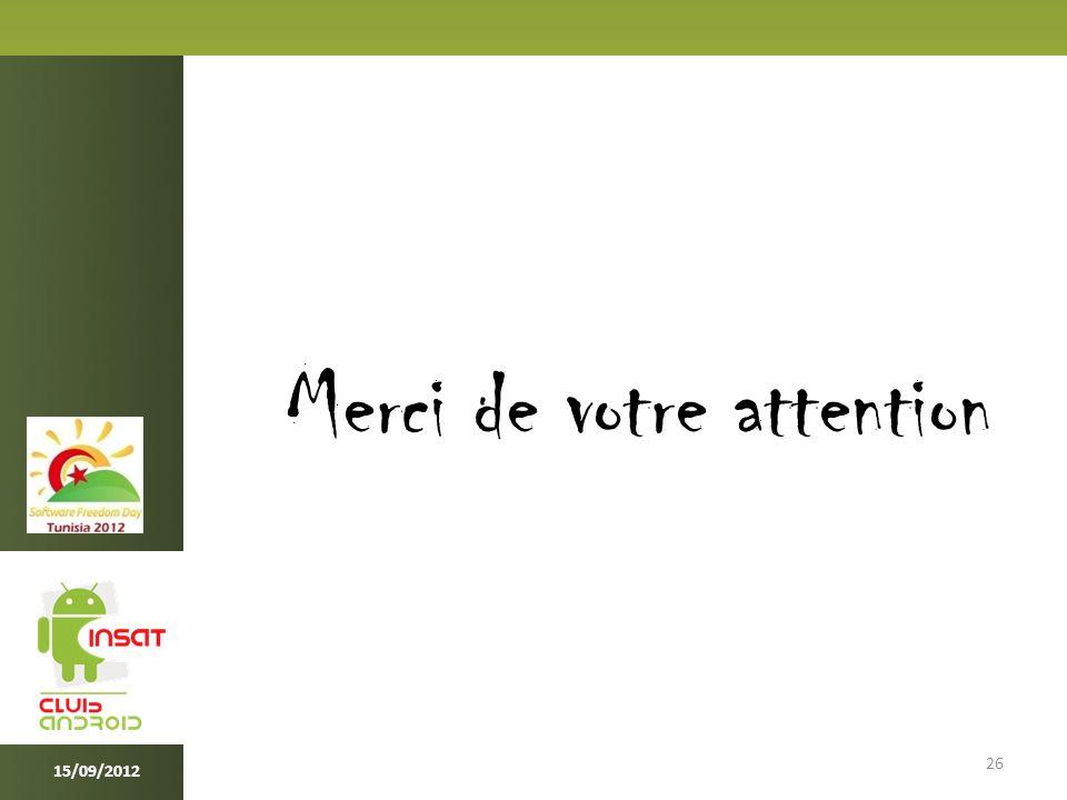 26 Merci de votre attention 15/09/2012