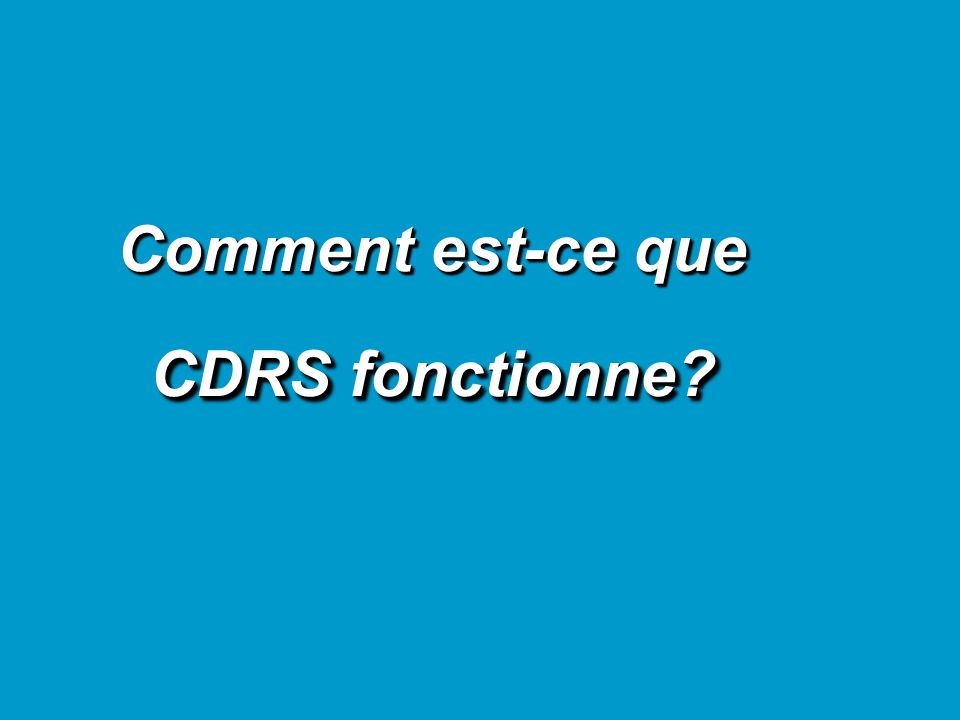 Comment est-ce que CDRS fonctionne?