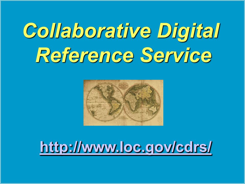 http://www.loc.gov/cdrs/ Collaborative Digital Reference Service