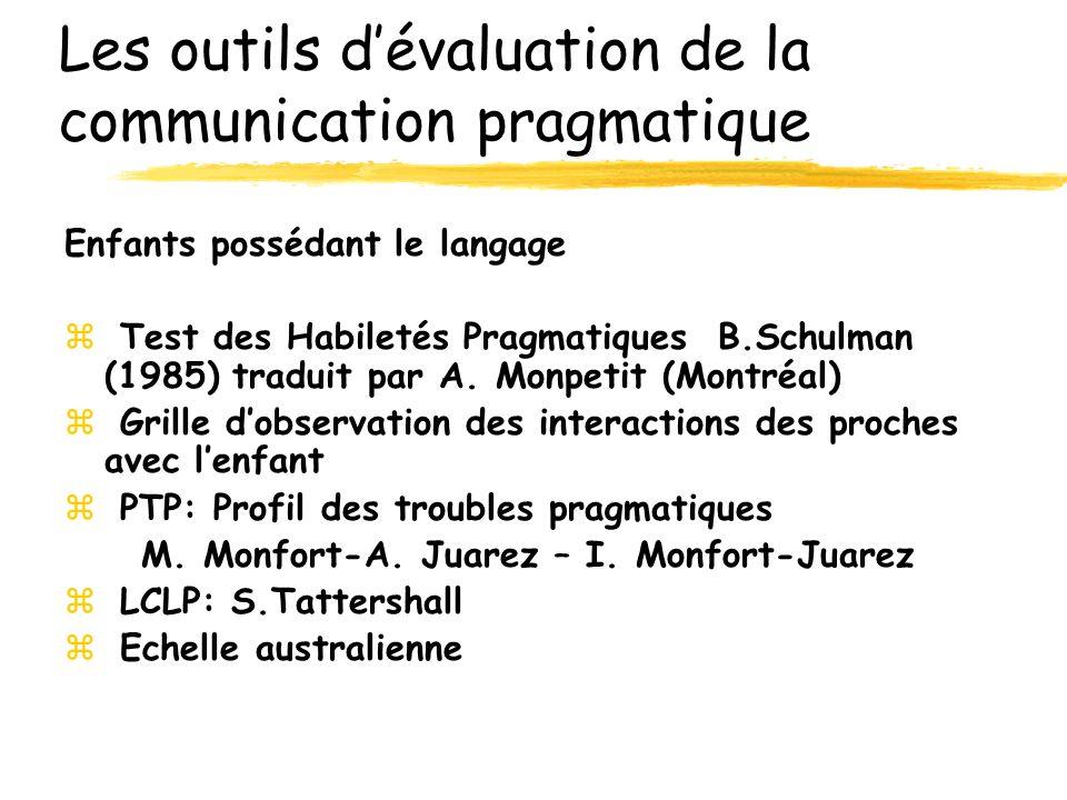OEP : évaluation pragmatique zL évaluation de l imitation zL évaluation des bases perceptivo-motrices, dans le sens où celles-ci constituent les pré-requis indispensables à la mise en place de l attention conjointe (mobilité oculaire pour permettre l alternance du regard entre l adulte et un objet convoité...) - visuelles - auditives - tactiles zL évaluation des modalités émotionnelles zL évaluation des formats définis par Bruner: - l attention conjointe - le jeu imaginatif et de faire semblant - les interactions sociales/gestes conventionnels - les interactions sociales ou actions conjointes