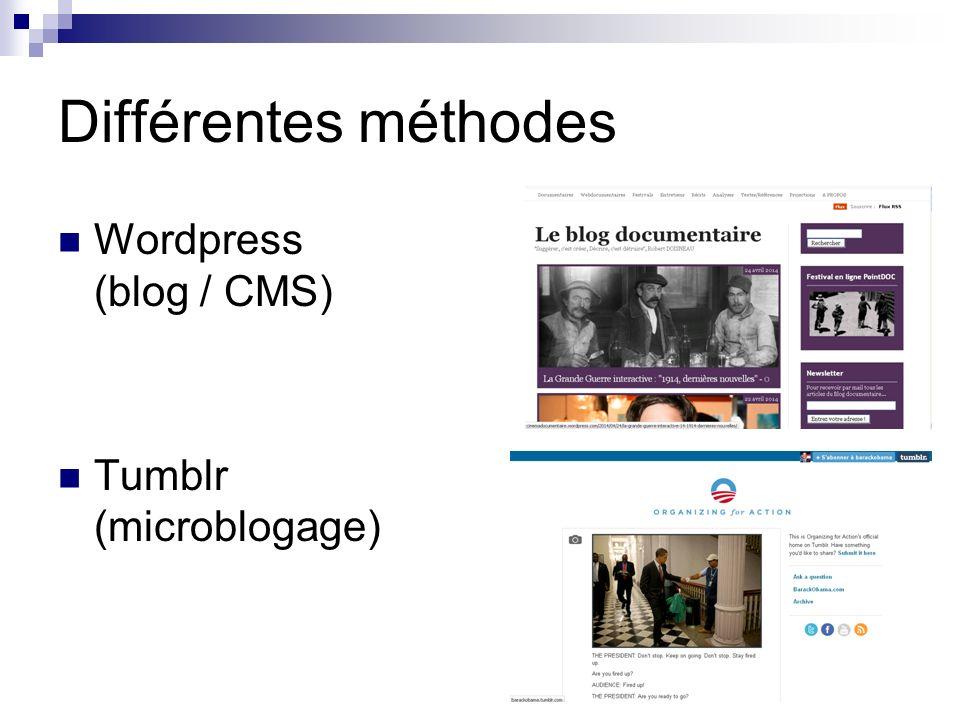 Différentes méthodes Wordpress (blog / CMS) Tumblr (microblogage)