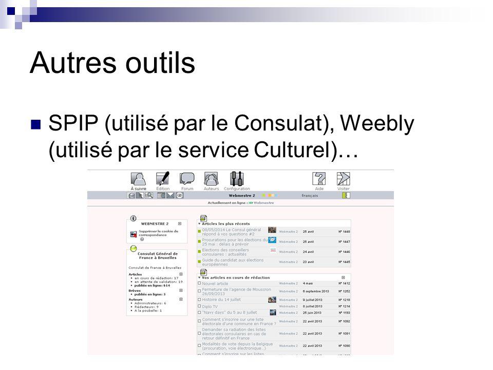 Autres outils SPIP (utilisé par le Consulat), Weebly (utilisé par le service Culturel)…