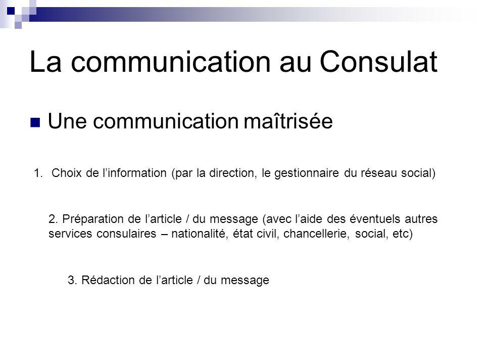 La communication au Consulat Une communication maîtrisée 2.
