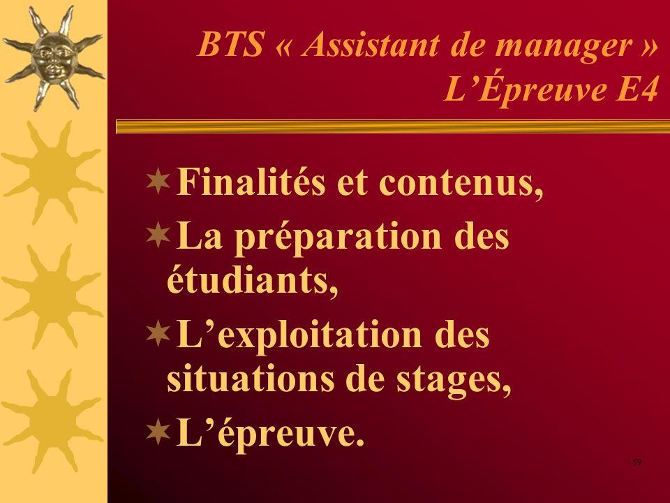 BTS « Assistant de manager » LÉpreuve E4 Finalités et contenus, La préparation des étudiants, Lexploitation des situations de stages, Lépreuve. 59