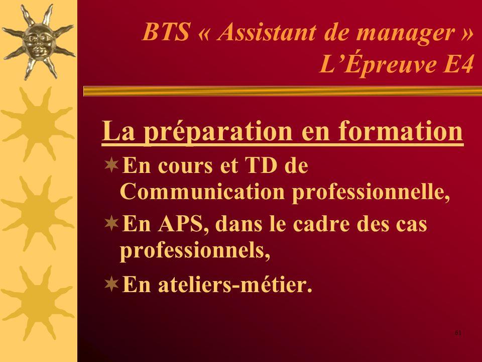 BTS « Assistant de manager » LÉpreuve E4 La préparation en formation En cours et TD de Communication professionnelle, En APS, dans le cadre des cas pr