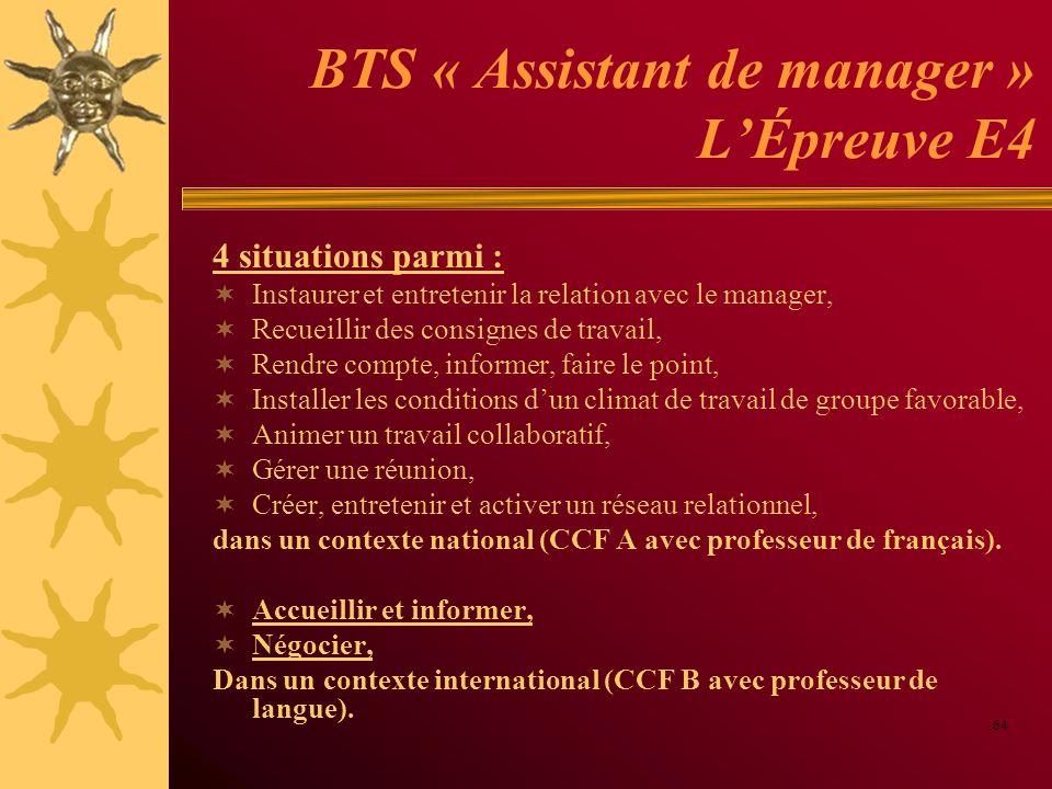 BTS « Assistant de manager » LÉpreuve E4 4 situations parmi : Instaurer et entretenir la relation avec le manager, Recueillir des consignes de travail