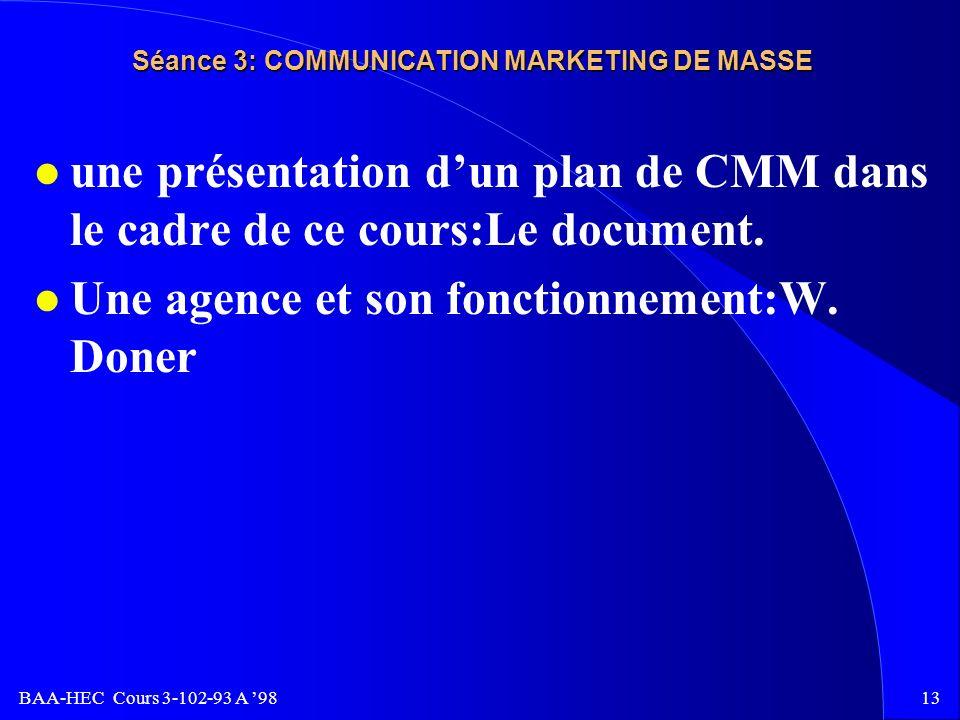 BAA-HEC Cours 3-102-93 A 9812 Séance 3: COMMUNICATION MARKETING DE MASSE PROGRAMME DE COMMANDITES ò PROGRAMME DE COMMANDITE Z Objectifs spécifiques Z