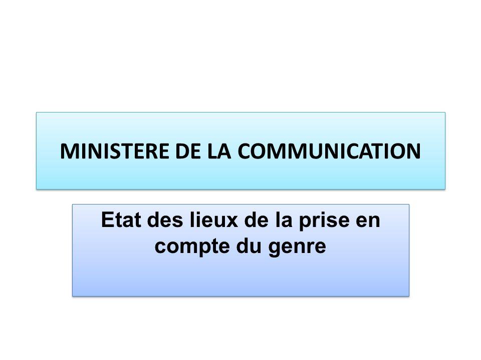 MINISTERE DE LA COMMUNICATION Etat des lieux de la prise en compte du genre