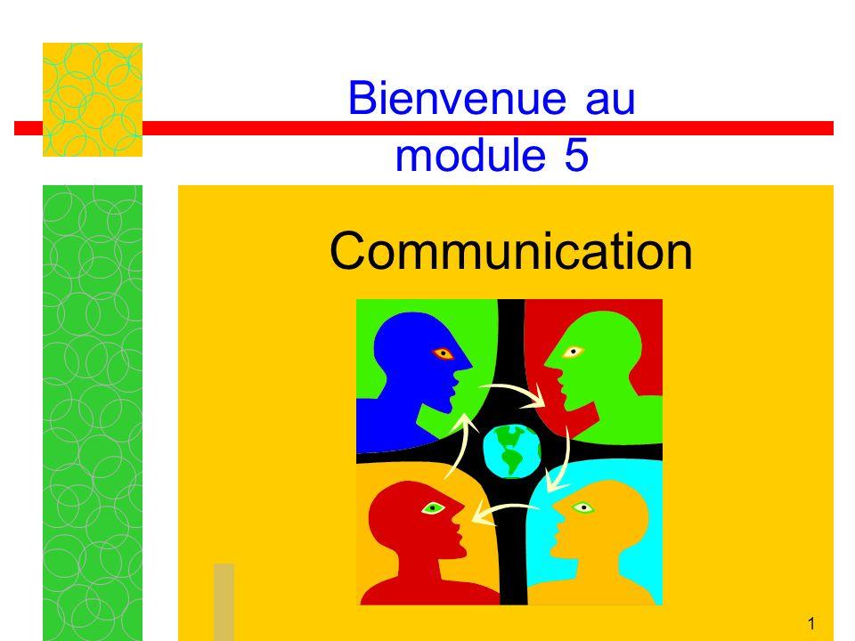 1 Bienvenue au module 5 Communication