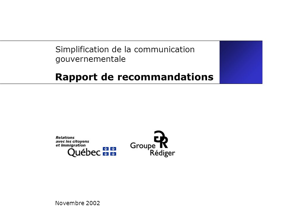 Simplification de la communication gouvernementale Novembre 2002 Rapport de recommandations