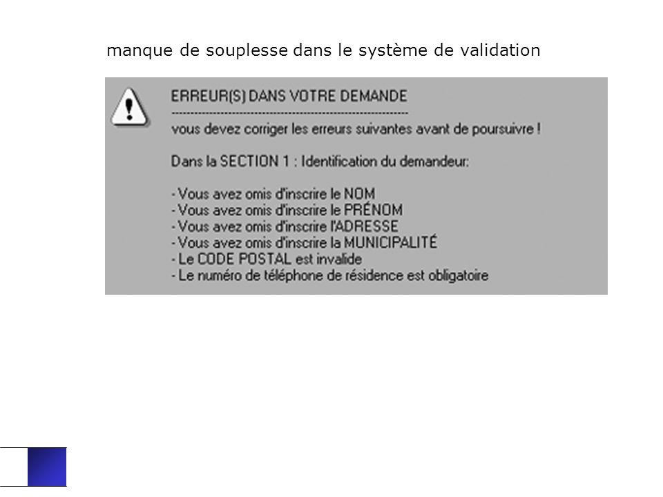 manque de souplesse dans le système de validation
