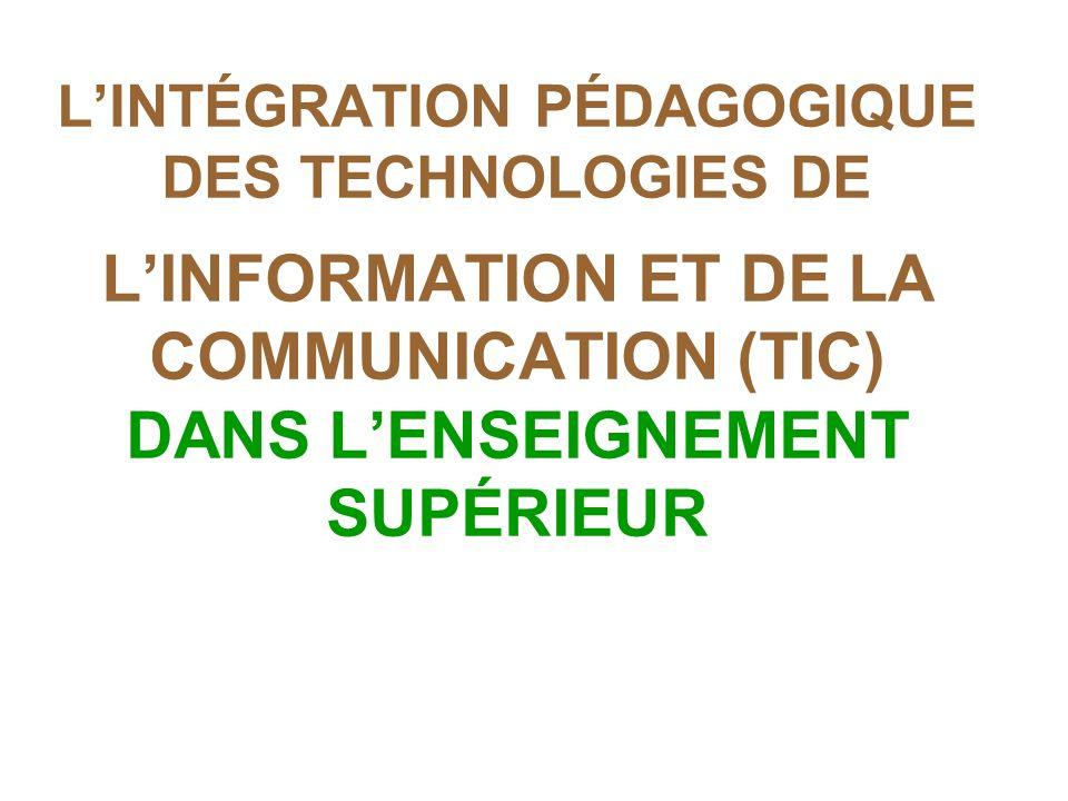 LINTÉGRATION PÉDAGOGIQUE DES TECHNOLOGIES DE LINFORMATION ET DE LA COMMUNICATION (TIC) DANS LENSEIGNEMENT SUPÉRIEUR