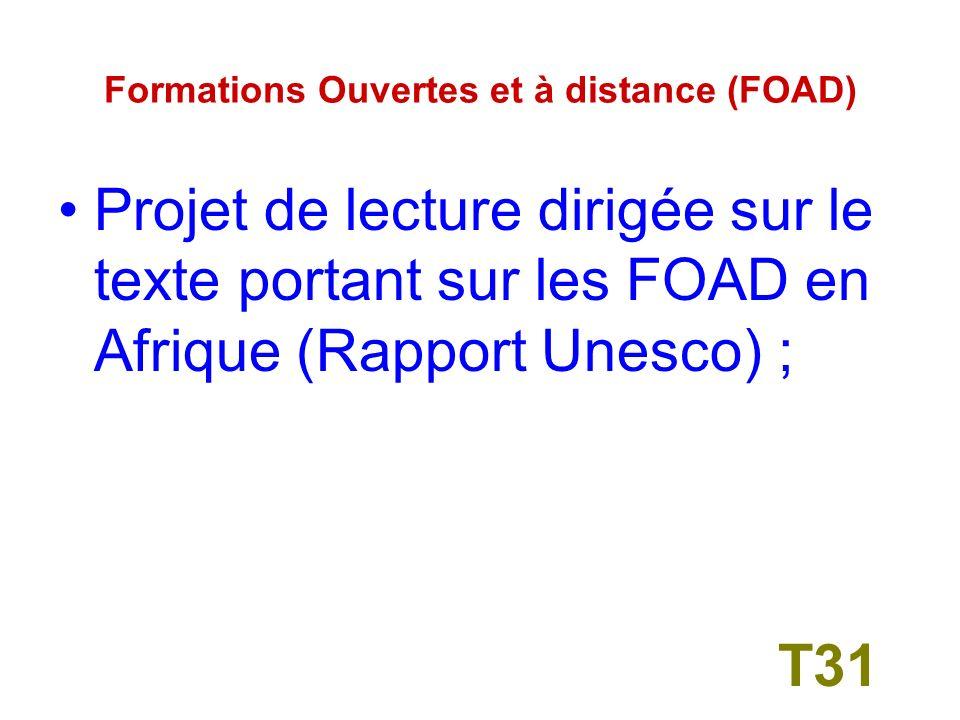 Formations Ouvertes et à distance (FOAD) Projet de lecture dirigée sur le texte portant sur les FOAD en Afrique ( Rapport de la Banque Mondiale ) T30