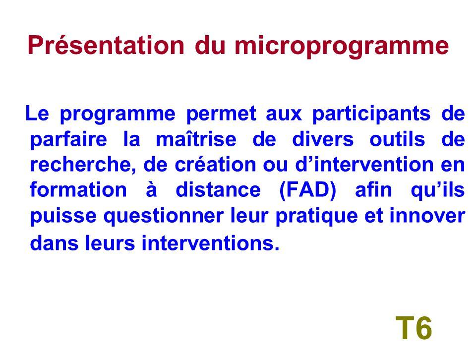 Présentation du microprogramme Le programme permet aux participants de parfaire la maîtrise de divers outils de recherche, de création ou dintervention en formation à distance (FAD) afin quils puisse questionner leur pratique et innover dans leurs interventions.