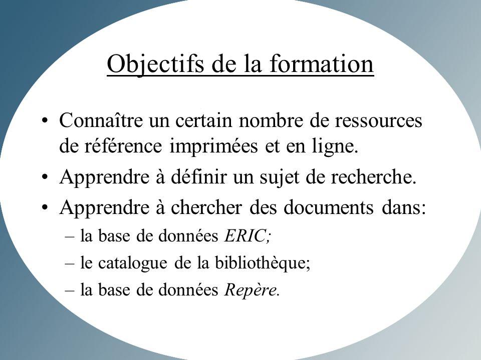 Objectifs de la formation Connaître un certain nombre de ressources de référence imprimées et en ligne.