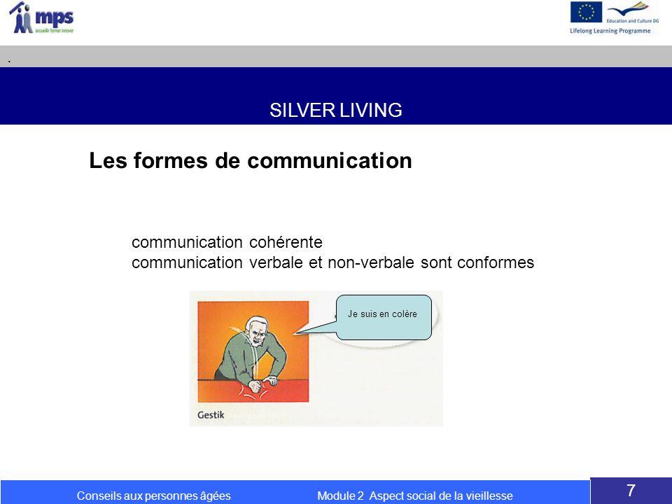 SILVER LIVING. 7 Conseils aux personnes âgées Module 2 Aspect social de la vieillesse Je suis en colère communication cohérente communication verbale