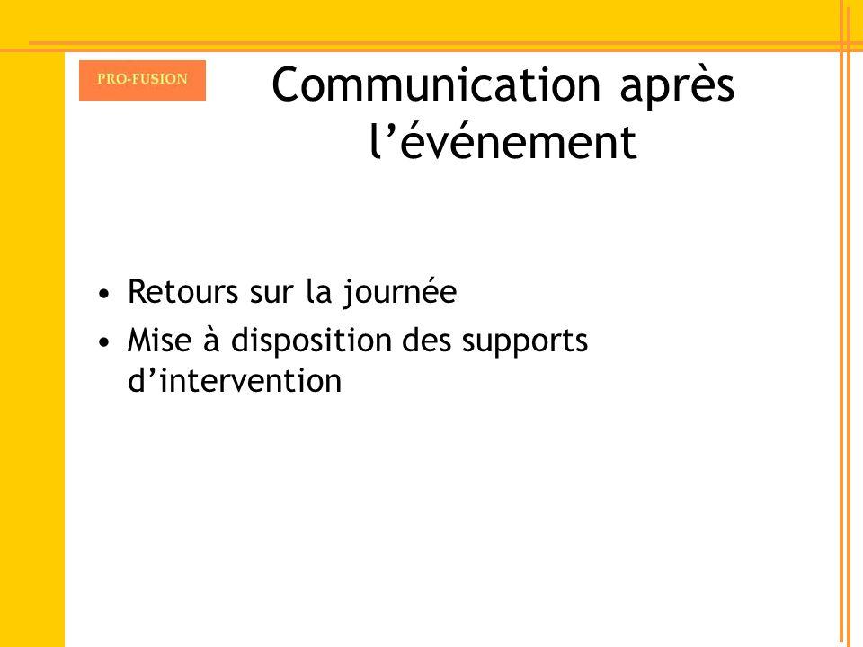 Communication après lévénement Retours sur la journée Mise à disposition des supports dintervention