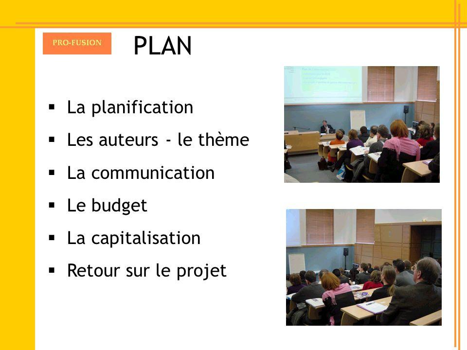 La planification Les auteurs - le thème La communication Le budget La capitalisation Retour sur le projet PLAN