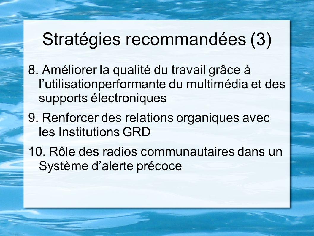 Stratégies recommandées (3) 8. Améliorer la qualité du travail grâce à lutilisationperformante du multimédia et des supports électroniques 9. Renforce
