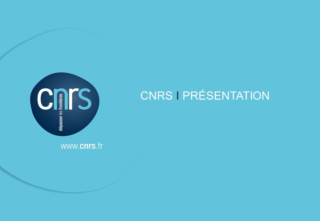 CNRS I PRÉSENTATION