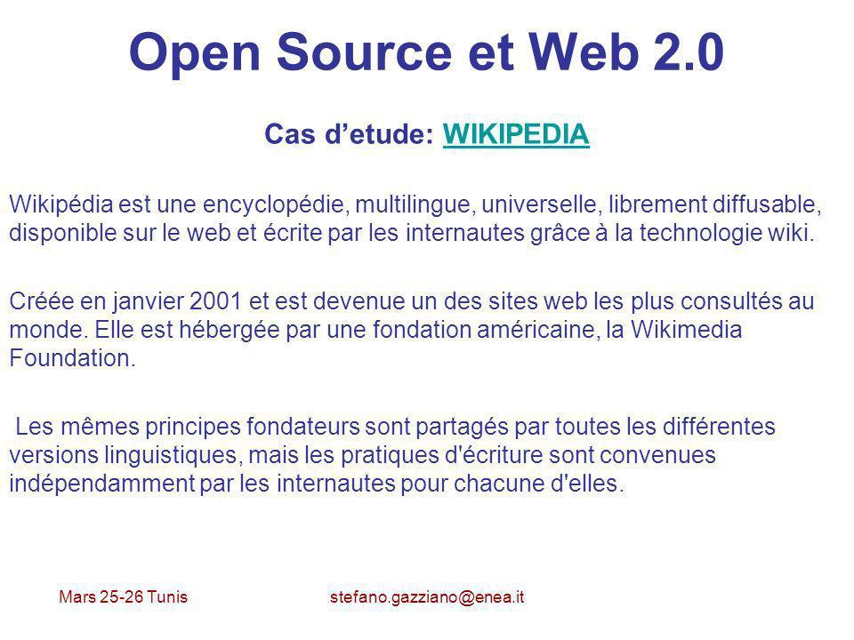 Mars 25-26 Tunis stefano.gazziano@enea.it Open Source et Web 2.0 Cas detude: WIKIPEDIAWIKIPEDIA Wikipédia est une encyclopédie, multilingue, universel