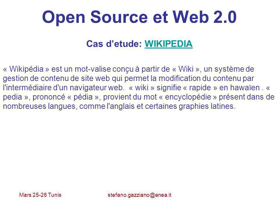 Mars 25-26 Tunis stefano.gazziano@enea.it Open Source et Web 2.0 Cas detude: WIKIPEDIAWIKIPEDIA « Wikipédia » est un mot-valise conçu à partir de « Wi