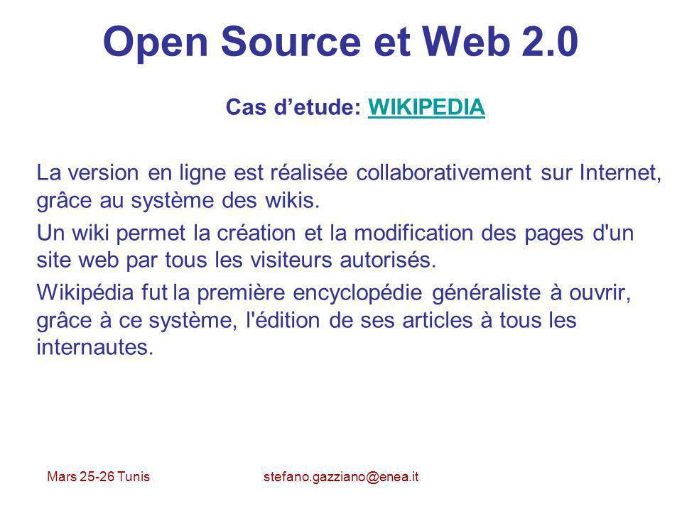 Mars 25-26 Tunis stefano.gazziano@enea.it Open Source et Web 2.0 Cas detude: WIKIPEDIAWIKIPEDIA La version en ligne est réalisée collaborativement sur