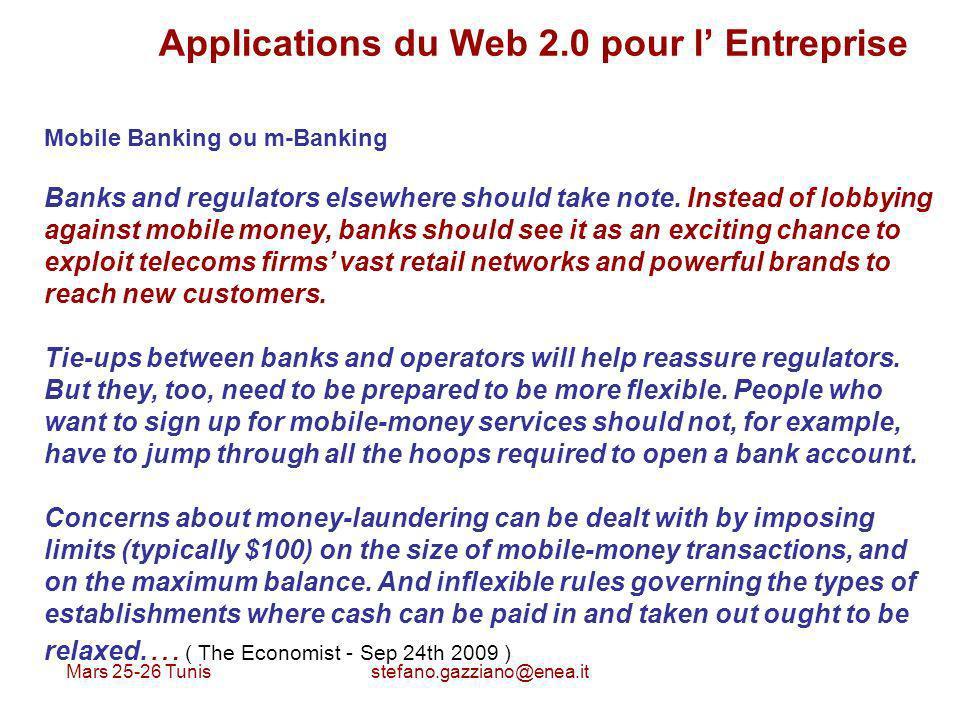 Mars 25-26 Tunis stefano.gazziano@enea.it Applications du Web 2.0 pour l Entreprise Mobile Banking ou m-Banking Banks and regulators elsewhere should
