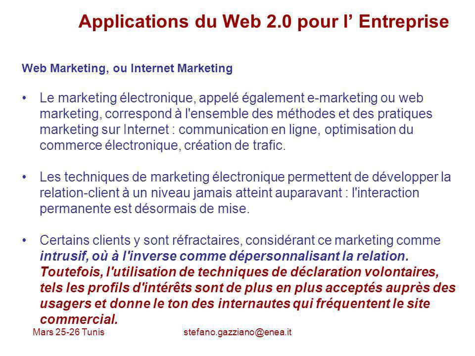 Mars 25-26 Tunis stefano.gazziano@enea.it Applications du Web 2.0 pour l Entreprise Web Marketing, ou Internet Marketing Le marketing électronique, ap