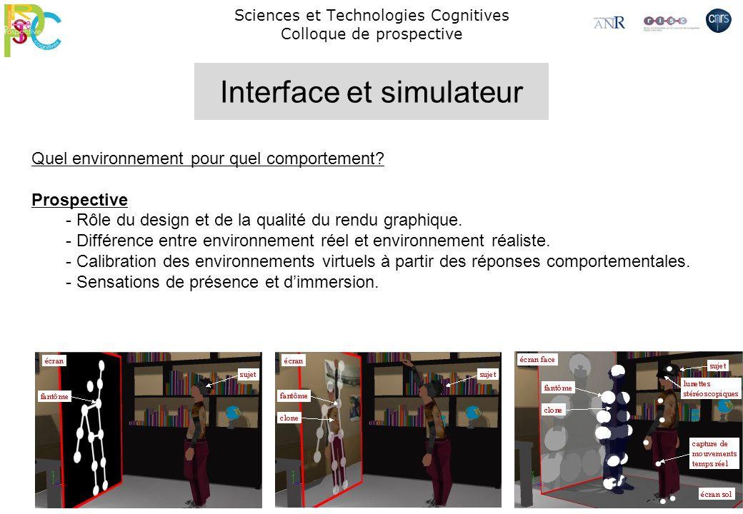 Sciences et Technologies Cognitives Colloque de prospective Quel environnement pour quel comportement? Prospective - Rôle du design et de la qualité d