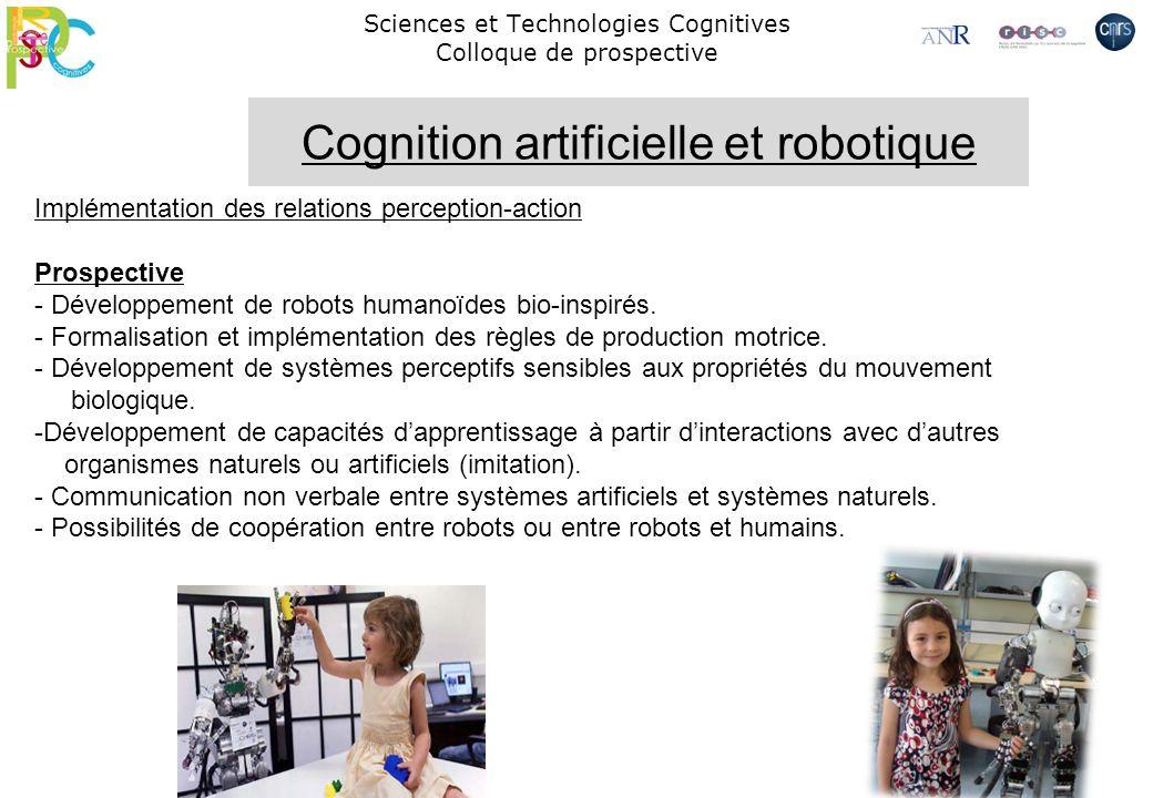 Sciences et Technologies Cognitives Colloque de prospective Implémentation des relations perception-action Prospective - Développement de robots human