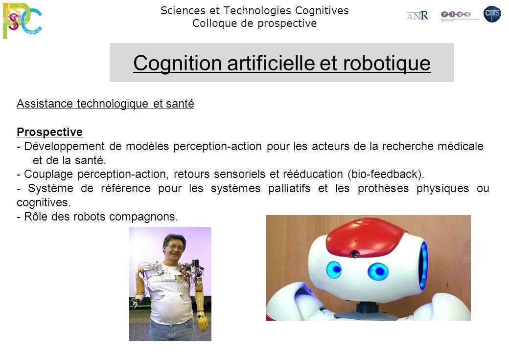 Sciences et Technologies Cognitives Colloque de prospective Assistance technologique et santé Prospective - Développement de modèles perception-action