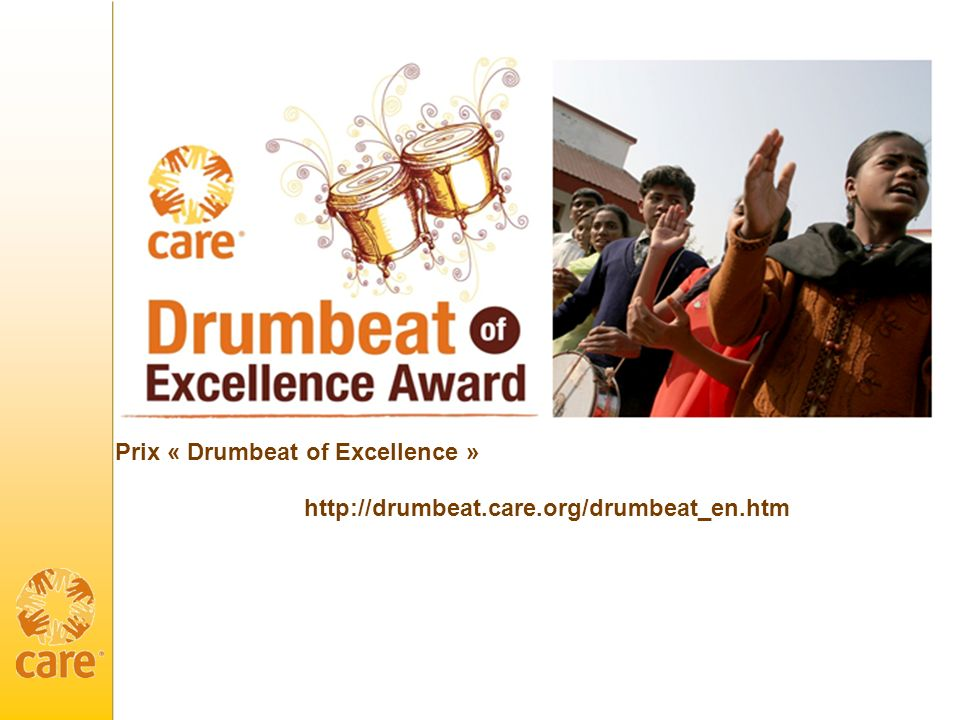 http://drumbeat.care.org/drumbeat_en.htm Prix « Drumbeat of Excellence »