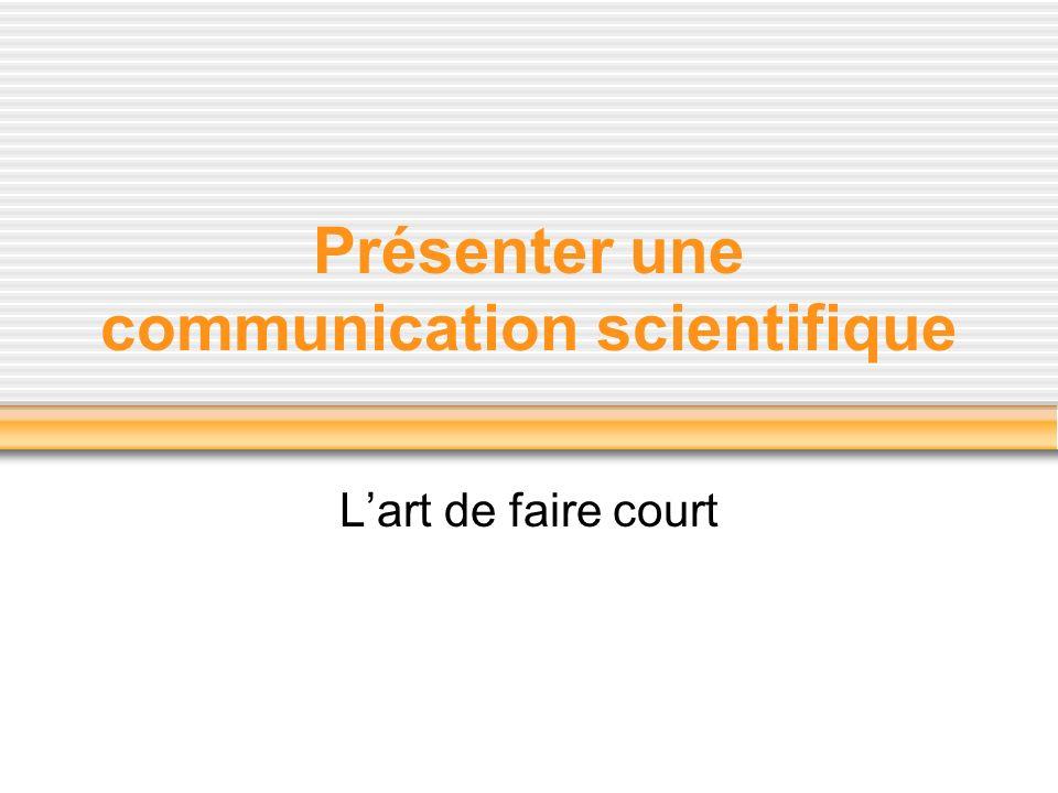Présenter une communication scientifique Lart de faire court