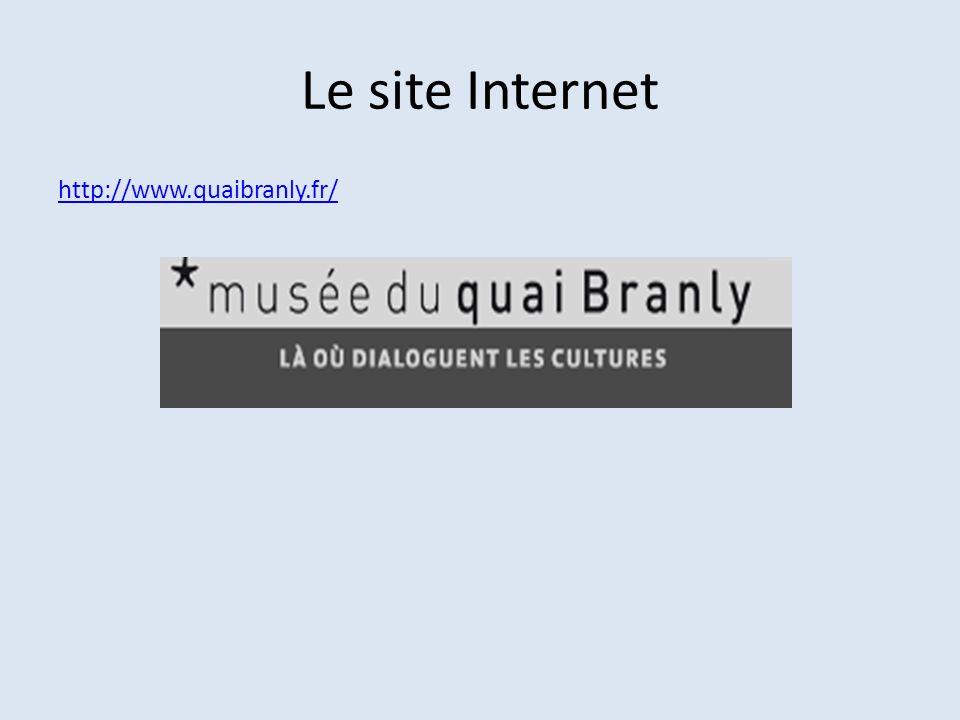 Le site Internet http://www.quaibranly.fr/