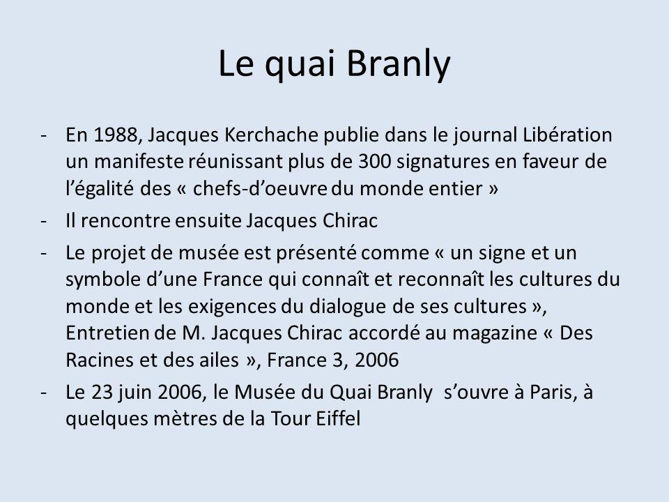 Le quai Branly -Un bâtiment conçu par Jean Nouvel -40 000 m2 de bâtiments dont un amphithéâtre et une salle de cinéma - Une collection regroupant plus de 300 000 objets - Une médiathèque de 250 000 volumes -Une offre culturelle qui dépasse les cadres de lexposition