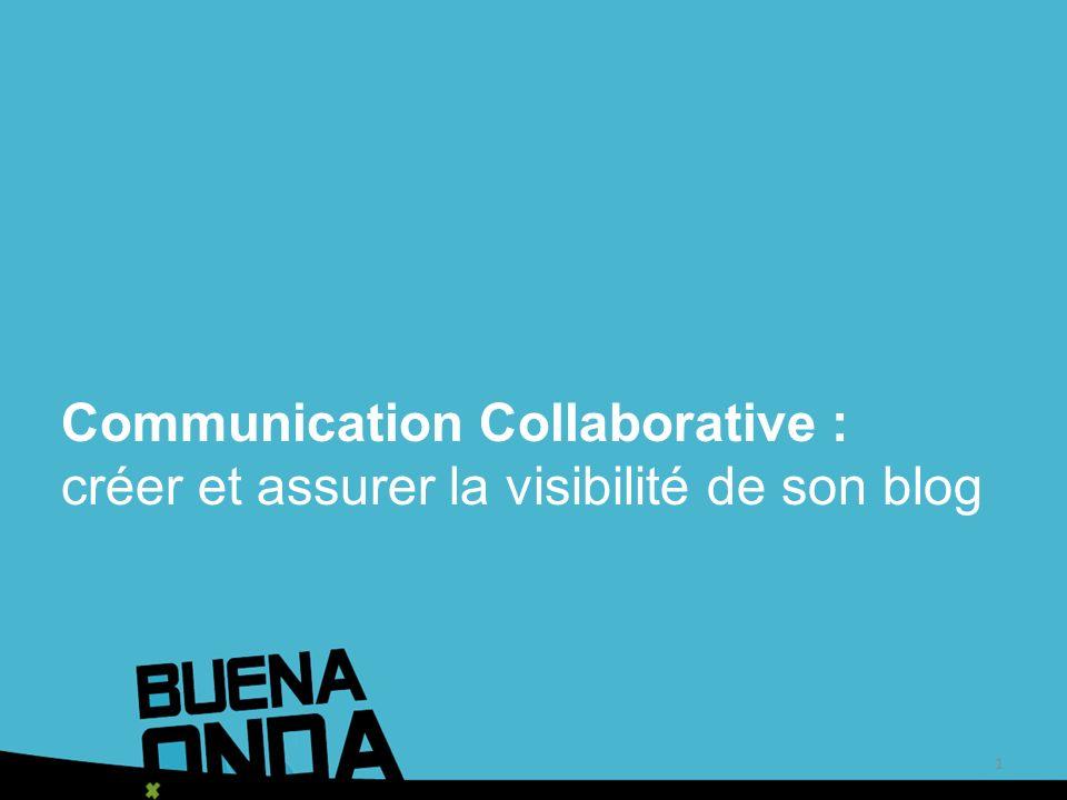 Communication Collaborative : créer et assurer la visibilité de son blog 1